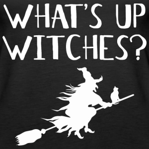 WHAT'S UP WITCHES? - Women's Premium Tank Top