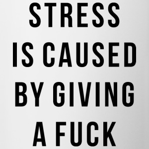 STRESS IS CAUSED BY GIVING A FUCK - Contrast Coffee Mug