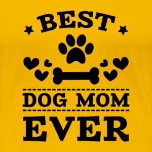 Best Dog Mom Ever T-Shirts - Women's Premium T-Shirt