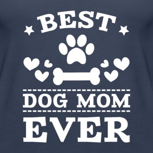 Best Dog Mom Ever Tanks - Women's Premium Tank Top