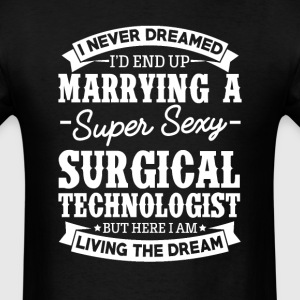 Surgical Technologist's Wife Never Dreamed T-Shirts - Men's T-Shirt