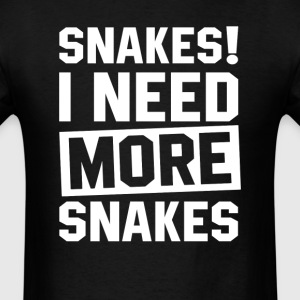 Need More Snakes T-Shirts - Men's T-Shirt