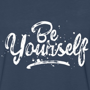 Be Yourself - fancy lettering - cool quote (white) Long Sleeve Shirts - Men's Premium Long Sleeve T-Shirt