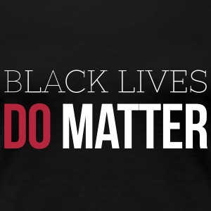 BLACK LIVES MATTER W&R - Women's Premium T-Shirt