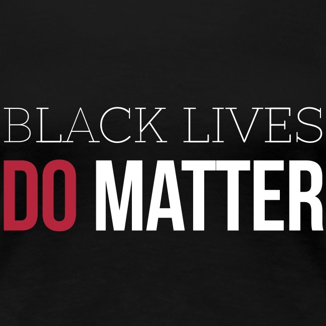 BLACK LIVES DO MATTER Wh & Red