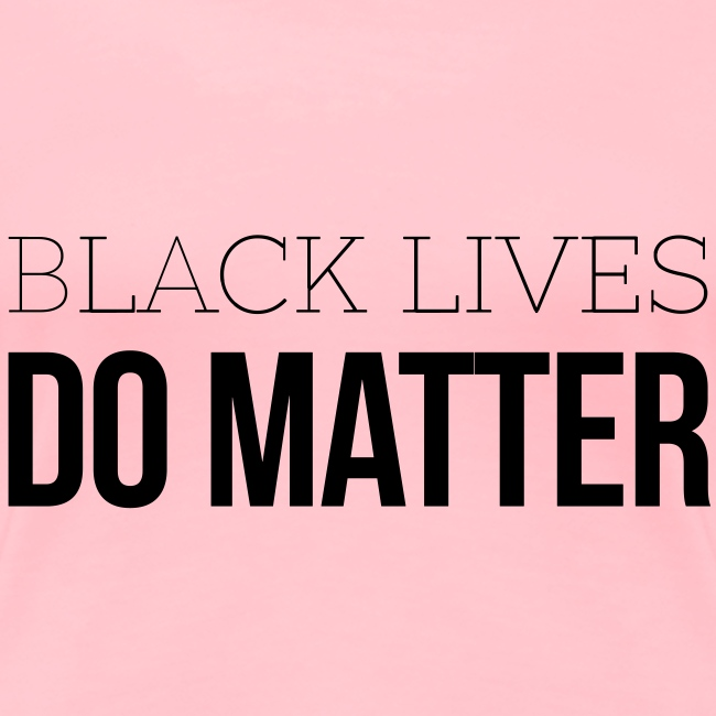 BLACK LIVES DO MATTER Blk