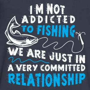 Fishing Relationship Addicted Geek Angling Funny - Men's V-Neck T-Shirt by Canvas