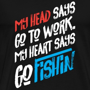My Heart Says Fishing Loving Geek Picnic Angling - Men's Premium T-Shirt