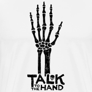 Talk to the Hand T-Shirt - Men's Premium T-Shirt