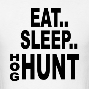 Eat sleep hog hunt - Men's T-Shirt