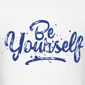 Be Yourself - fancy lettering - cool quote - Men's T-Shirt