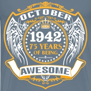 1942 75 Years Of Being Awesome October T-Shirts - Men's Premium T-Shirt