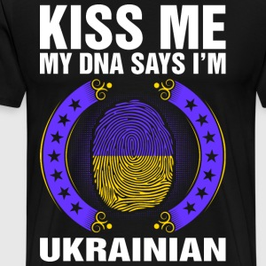 Kiss Me My DNA Says Im Ukrainian T-Shirts - Men's Premium T-Shirt