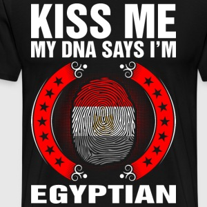 Kiss Me My DNA Says Im Egyptian T-Shirts - Men's Premium T-Shirt