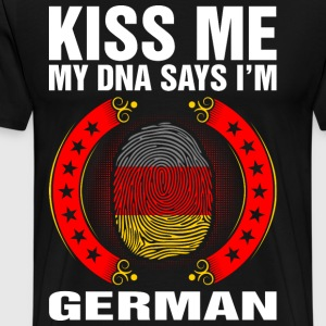 Kiss Me My DNA Says Im German T-Shirts - Men's Premium T-Shirt