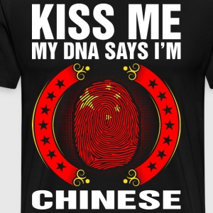 Kiss Me My DNA Says Im Chinese T-Shirts - Men's Premium T-Shirt