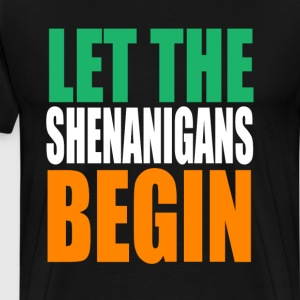 Let The Shenanigans Begin T-Shirts - Men's Premium T-Shirt