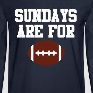 Sundays Are For Football Sports Team White Design Long Sleeve Shirts - Men's Long Sleeve T-Shirt