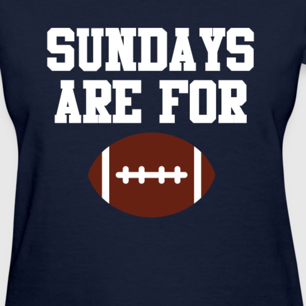 Sundays Are For Football Sports Team White Design T-Shirts - Women's T-Shirt