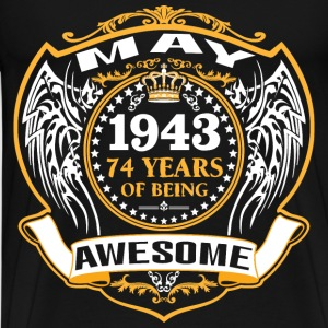 1943 74 Years Of Being Awesome May T-Shirts - Men's Premium T-Shirt