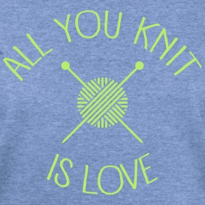 All You Knit Is Love Long Sleeve Shirts - Women's Wideneck Sweatshirt