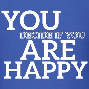 you are happy T-Shirts - Men's T-Shirt