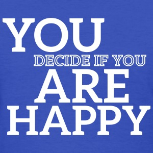 you are happy T-Shirts - Women's T-Shirt