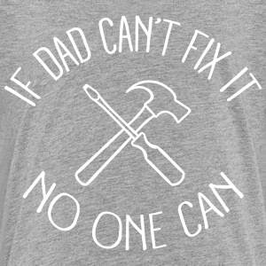 If Dad Can't Fix It Kids' Shirts - Kids' Premium T-Shirt