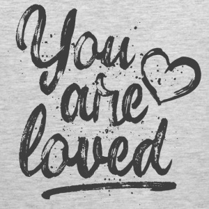 You are loved - cool quote, fancy lettering Sportswear - Men's Premium Tank