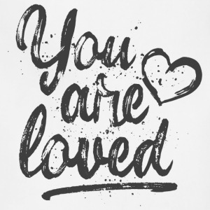 You are loved - cool quote, fancy lettering Aprons - Adjustable Apron