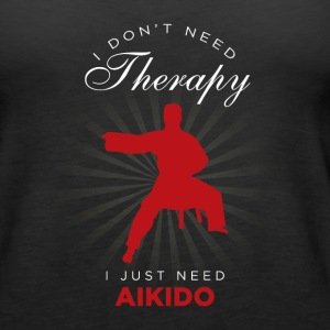 I Just Need Aikido Funny Tanks - Women's Premium Tank Top