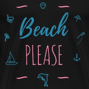 Beach Please T-Shirts - Men's Premium T-Shirt