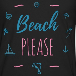 Beach Please Long Sleeve Shirts - Men's Premium Long Sleeve T-Shirt