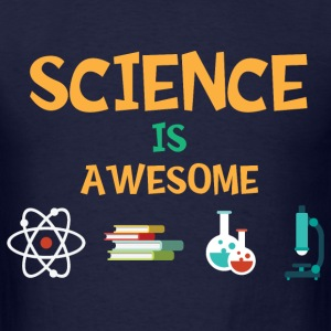 Science is awesome T-Shirts - Men's T-Shirt