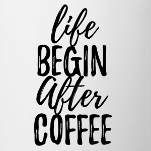 Life begin after coffee - Coffee/Tea Mug