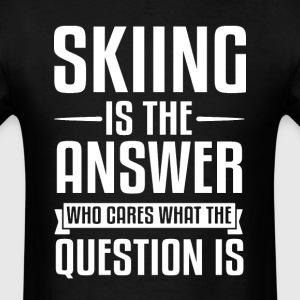Skiing Is The Answer T-Shirts - Men's T-Shirt