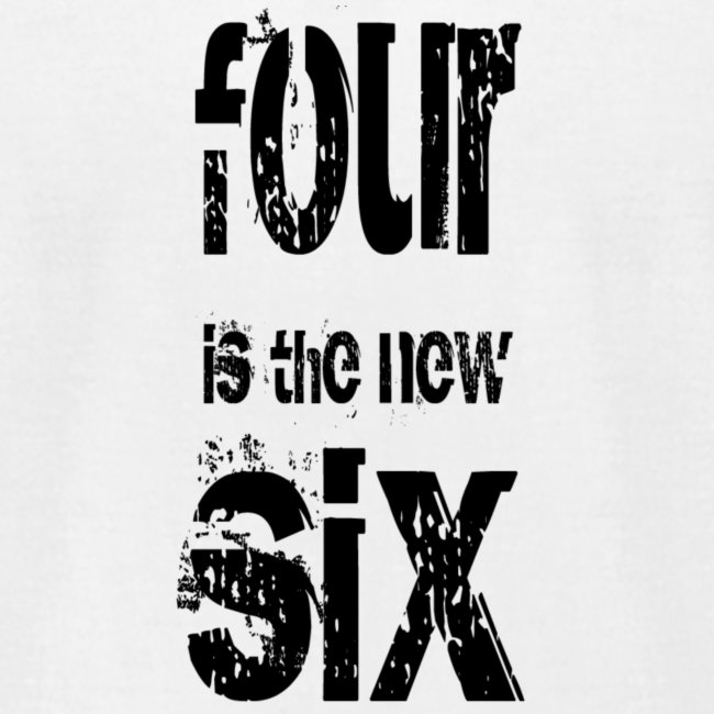 Four is the new Six - white