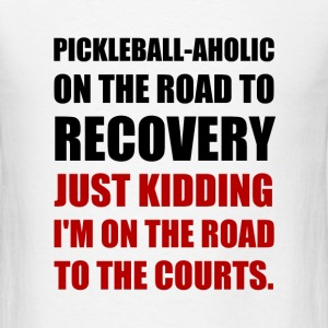 Pickleball Road To Recovery - Men's T-Shirt