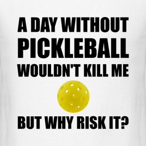 Why Risk It Pickleball - Men's T-Shirt