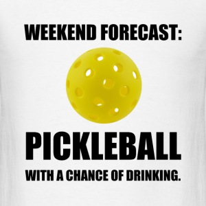 Weekend Forecast Pickleball Drinking - Men's T-Shirt