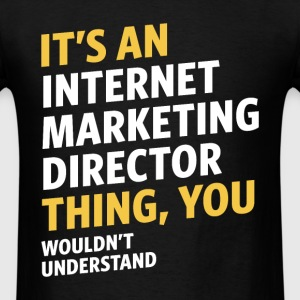 Internet Marketing Director - Men's T-Shirt