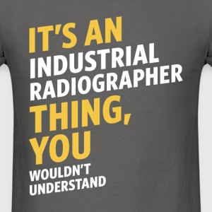Industrial Radiographer - Men's T-Shirt