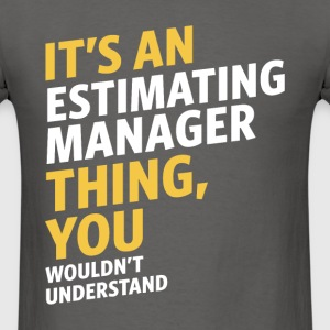 Estimating Manager - Men's T-Shirt
