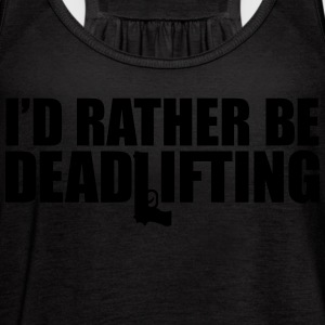 I'D RATHER BE DEADLIFTING | BLACK ON BLACK - Women's Flowy Tank Top by Bella