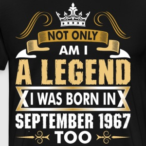 Not Only Am I A Legend I Was Born In September 196 T-Shirts - Men's Premium T-Shirt