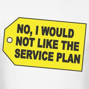No,i would not like the service plan - Men's T-Shirt