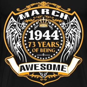 1944 73 Years Of Being Awesome March T-Shirts - Men's Premium T-Shirt
