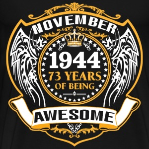 1944 73 Years Of Being Awesome November T-Shirts - Men's Premium T-Shirt