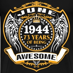 1944 73 Years Of Being Awesome June T-Shirts - Men's Premium T-Shirt