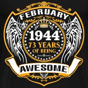1944 73 Years Of Being Awesome February T-Shirts - Men's Premium T-Shirt